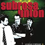 Subrosa Union - Looking Forward