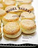 9781452113838: The Model Bakery Cookbook: 75 Favorite Recipes from the Beloved Napa Valley Bakery