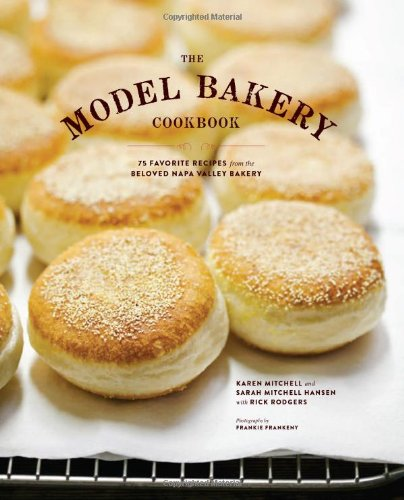 The Model Bakery Cookbook: 75 Favorite Recipes from the Beloved Napa Valley Bakery (Bakery Recipe compare prices)