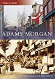 img - for Adams Morgan (Then & Now: DC) (Then & Now (Arcadia)) book / textbook / text book