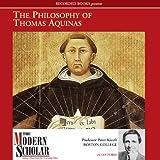 The Modern Scholar: The Philosophy of Thomas Aquinas