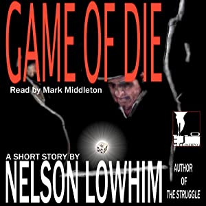 Game of Die | [Nelson Lowhim]