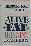 Alive and Fat and Thinning in America (0698109155) by Rubin, Theodore Isaac