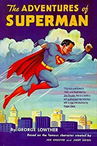 The Adventures of Superman by George F. Lowther, Joe Shuster and Roger Stern