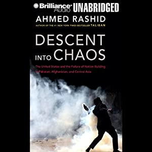 Descent into Chaos: The United States and the Failure of Nation Building | [Ahmed Rashid]