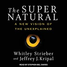 The Super Natural: A New Vision of the Unexplained Audiobook by Whitley Strieber, Jeffrey J. Kripal Narrated by Stephen Bel Davies