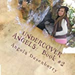 Undercover Angels: The Oregon Caves Trip, Volume 2 | Angela Dusenberry