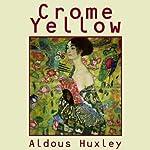 Crome Yellow | Aldous Huxley