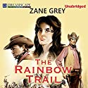 The Rainbow Trail Audiobook by Zane Grey Narrated by Michael Lackey