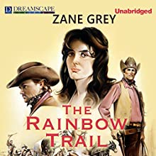 The Rainbow Trail (       UNABRIDGED) by Zane Grey Narrated by Michael Lackey