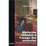 Médecine Chinoise À L'Usage Des Assassins