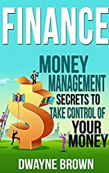 FINANCE: Money Management, SECRETS to Take Control of Your - MONEY! (Finance, Money, Money Management, Investing, Passive Income, Budgeting)