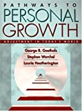 img - for By George R. Goethals - Pathways to Personal Growth: Adjustment in Today's World: 1st (first) Edition book / textbook / text book