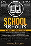 img - for School Pushouts: A Plague Of Hopelessness Perpetrated Zombie Schools by Armand A. Fusco Ed.D. (2012-02-06) book / textbook / text book