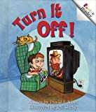 img - for Turn It Off! (Rookie Readers: Level C) book / textbook / text book