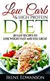 20 Easy Low Carb High Protein Recipes to Lose Weight Fast and Feel Great.: Low Carb High Protein Diet (low carb cookbook, low carb recipes, low carb high ... protein cookbook,high protein recipes