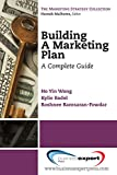 Building a Marketing Plan: A Complete Guide (Marketing Strategy Collection)