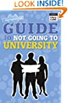 The NGTU Guide to Not Going to Univer...