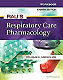 img - for Workbook for Rau's Respiratory Care Pharmacology, 8e book / textbook / text book
