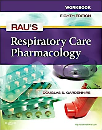 Workbook for Rau's Respiratory Care Pharmacology, 8e written by Douglas S. Gardenhire EdD  RRT-NPS  FAARC