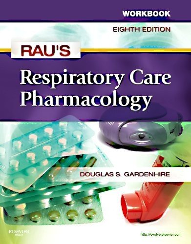 Workbook for Rau's Respiratory Care Pharmacology, 8e