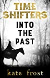 Book cover image for Time Shifters: Into the Past