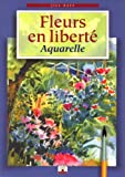 img - for Fleurs en libert  : Aquarelles book / textbook / text book