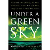 Under A Green Sky: Global Warming, the Mass Extinctions of the Past, and What They Can Tell Us About Our Futureby Peter D Ward
