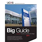 Big Guide: For Entry to University or College in 2011by UCAS