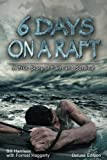 Six Days On A Raft: Deluxe Edition