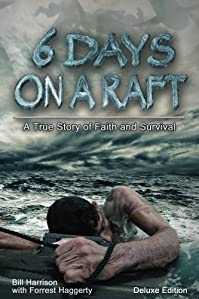 (FREE on 11/27) Six Days On A Raft: Deluxe Edition by Bill Harrison - http://eBooksHabit.com