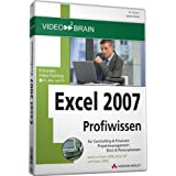 Excel 2007 Profiwissen. Video-Training auf DVD F�r Controlling und Finanzen, Projektmanagement, B�ro und Personalwesen