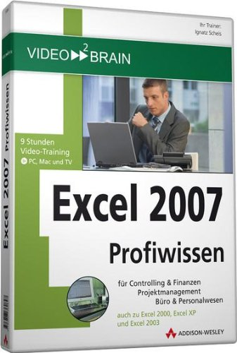 Excel 2007 Profiwissen. Video-Training auf DVD