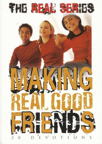 Making Real Good Friends - 30 Devotions - The Real Series