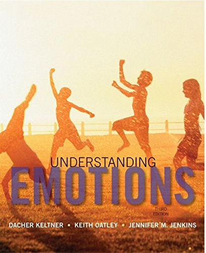 Understanding Emotions, by Dacher Keltner, Keith Oatley, Jennifer M. Jenkins