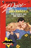 Cowboy And The Princess (Silhouette Desire) (0373057857) by Joan Johnston
