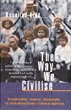 img - for The Way We Civilise: Aboriginal Affairs--The Untold Story (Uqp Paperbacks) by Rosalind Kidd (1997-01-01) book / textbook / text book