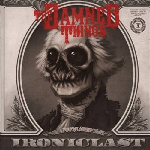 Ironiclast by The Damned Things (2010-12-14)