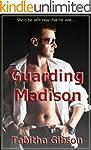 Guarding Madison (Bodyguards, Inc. Bo...