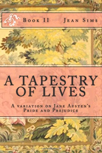 A Tapestry of Lives, Book 2: A Variation on Jane Austen's Pride and Prejudice: Volume 2