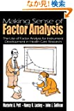 Making Sense of Factor Analysis: The Use of Factor Analysis for Instrument Development in Health Care Research