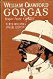img - for William Crawford Gorgas: Tropic fever fighter, book / textbook / text book