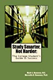 img - for Study Smarter Not Harder: The College Student's Guide to Success book / textbook / text book