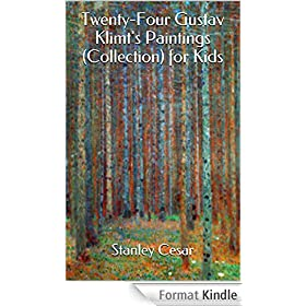 Twenty-Four Gustav Klimt's Paintings (Collection) for Kids (English Edition)