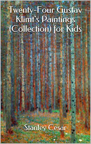 Twenty-Four Gustav Klimt's Paintings (Collection) for Kids by Stanley Cesar