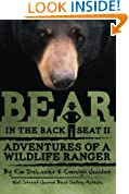 Bear in the Back Seat II: Adventures of a Wildlife Ranger in the Great Smoky Mountains National Park (Volume 2)