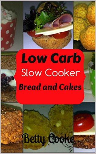 Free Kindle Book : Low Carb Slow Cooker Bread and Cakes