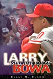 img - for Larry Bowa: I Still Hate to Lose book / textbook / text book