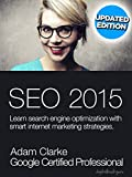 SEO 2015: Learn search engine optimization with smart internet marketing strategies (English Edition)