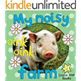 My Noisy Farm. A children's picture book with extra first word pages